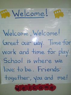 Welcome poem for beginning of school. Good to use at morning circle time. I would add solfege and sing it. Kindergarten Poems, Preschool Poems, Preschool Music, Preschool Classroom, Preschool Learning, Teaching, Preschool Transitions, Classroom Behavior, School Songs