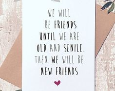 Funny friend card, Funny birthday card, best friends forever, friendship card, friend quote card, card for her, card for friend
