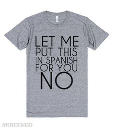 Let Me Put This in Spanish for You NO T-Shirt By Tshirt Unicorn Each shirt  is made to order using digital printing in the USA. Allow days to print the  order ...