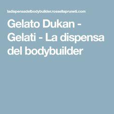 Gelato Dukan - Gelati - La dispensa del bodybuilder