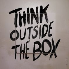 """Think Outside the Box"" via http://schw4rtz.tumblr.com/"