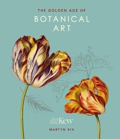The Golden Age of Botanical Art (Royal Botanical Gardens, Ke (Hardback)