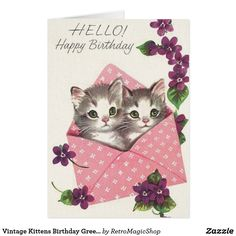 A sweetly beautiful vintage birthday card starring two cute green-eyed kitty cats. Happy Birthday Vintage, Happy Birthday Cards, Birthday Greeting Cards, Birthday Greetings, Birthday Wishes, Vintage Greeting Cards, Vintage Postcards, Old Cards, Cat Birthday