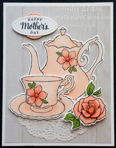 Heart's Delight Cards, Tea Together, Mother's Day Card, Occasions Stampin' Up! Stampin Up Anleitung, Coffee Cards, Teapots And Cups, Stamping Up Cards, Fathers Day Cards, Birthday Cards, Teen Birthday, Birthday Images, Birthday Quotes