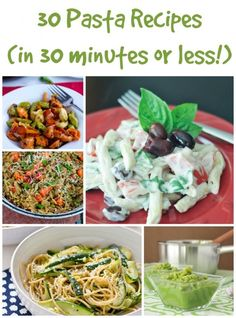 30 Pasta Dishes (in under 30 minutes!)