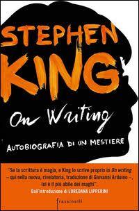 on writing, il libro di stephen king sulla scrittura creativa
