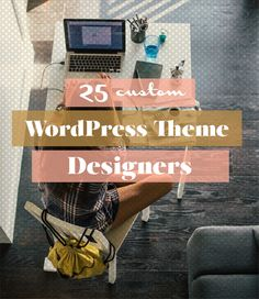 25 Custom WordPress Theme Designers