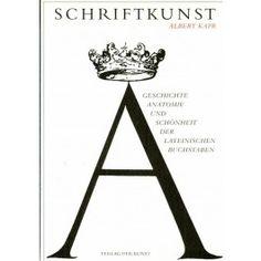Schriftkunst - Geschichte, Anatomie und Schönheit der lateinischen Buchstaben / Archivbox / Hans Schröder GmbH
