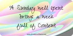 A Sunday well spent brings a week full of content.