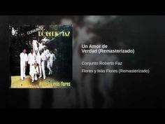 """""""Un Amor de Verdad""""  - CONJ. ROBERTO FAZ"""