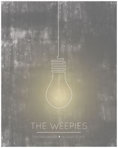Light bulb plus the Weepies.