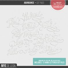 Abundance Word Cut Files by Mye De Leon. A set of hand-lettered words, scanned, digitized and transformed into cut files. Beautiful additions for your digital and hybrid project life