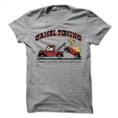 Camel Towing.... Theres now tow, like a camel tow T-Shirt - #gifts for guys #gift friend