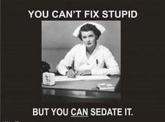 You can't fix stupid...