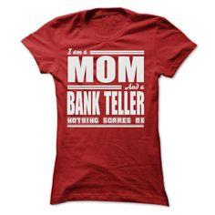 I AM A MOM AND A BANK TELLER SHIRTS T Shirts, Hoodie Sweatshirts