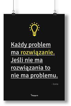 Motywacyjne cytaty: Każdy problem ma rozwiązanie. Jeśli nie ma rozwiązania, to nie ma problemu. Łona #motywacja #poster #motivation #problem #quote #motivationquote #solution #keepgoin #łona Favorite Quotes, Best Quotes, Life Quotes, Funny Quotes, Motivational Posts, Inspirational Quotes, Positive Thoughts, Positive Vibes, Behavior Quotes