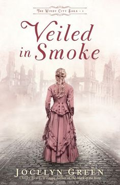 """Read """"Veiled in Smoke (The Windy City Saga Book by Jocelyn Green available from Rakuten Kobo. Meg and Sylvie Townsend manage the family bookshop and care for their father, Stephen, a veteran still suffering in mind. Fiction And Nonfiction, Fiction Novels, Romance Novels, Bethany House, Christian Fiction Books, The Great Fire, Historical Fiction, Historical Romance Books, Book 1"""