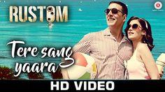 Tere Sang Yaara - Rustom | Akshay Kumar & Ileana D'cruz | Atif Aslam | A...