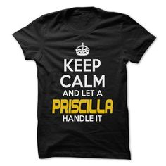 Keep Calm And Let ... PRISCILLA Handle It - Awesome Kee - #cat sweatshirt #blue sweater. SATISFACTION GUARANTEED => https://www.sunfrog.com/Hunting/Keep-Calm-And-Let-PRISCILLA-Handle-It--Awesome-Keep-Calm-Shirt-.html?68278