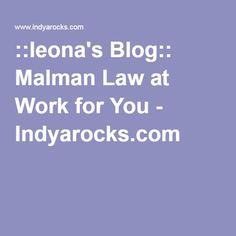 ::leona's Blog:: Malman Law at Work for You - Indyarocks.com