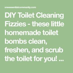 DIY Toilet Cleaning Fizzies - these little homemade toilet bombs clean, freshen, and scrub the toilet for you! An easy natural, chemical-free way to remove stains, deodorize, and disinfect using the power of essential oils.