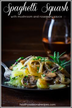 Spaghetti Squash with Mushroom and Rosemary Sauce #paleo on healthyseasonalrecipes.com