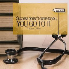 Success doesn't come to you, You GO TO IT!  #motivation #premed #MCATprep