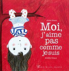 Moi, j'aime pas comme je suis - Alma Brami & Amélie Graux (2011)