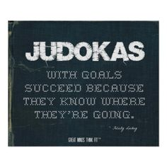 #Judokas with Goals Succeed in Denim > #Judo poster with #quote