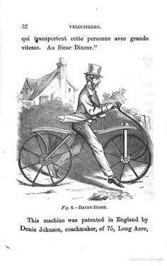 Dandy-Horse. From Velocipedes, bicycles, & tricycles:  how to make & how to use them. With a sketch of their history, invention, & progress, 1869.
