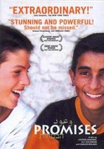 "Promises (documentary) (2001) In ""Promises"" (106 min.) Israeli-American BZ Goldberg spends from 1995-2000 getting to know seven Palestinian and Israeli children caught in the Israel-Palestine conflict."