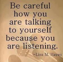 Be careful how you are talking to yourself because you are listening .and so is your loved one with dementia. they may not take in the words, but they will feel the feelings within them. be patient. Great Quotes, Me Quotes, Motivational Quotes, Inspirational Quotes, Quotes Kids, Truth Quotes, Friend Quotes, Famous Quotes, Wisdom Quotes