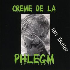 Ian Butler - Creme De La Phlegm
