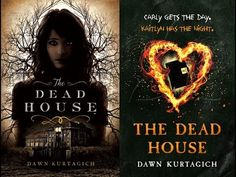 The dead house By Dawn Kurtagich Orion Childrens books ISBN 9781780622347 I must confess I do prefer the UK cover of this book coming out in August but I just have a feeling this is going to a book...