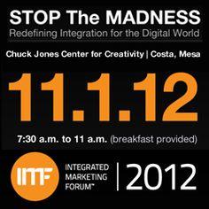 Attend the #2012IMF #Integrated #Marketing Forum in #orangecounty on 11.1.2012. www.integratedmarketingforum.com