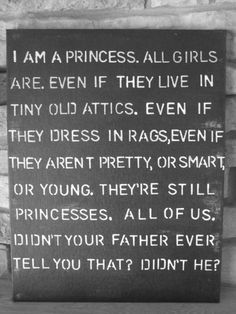 """This brought tears to my eyes. Its quoted from one of the most amazing films ever. """"A Little Princess"""" <3. You are my princess."""