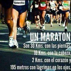 Un maratón son 30Kms. con las piernas, 10Kms. con la cabeza, 2Kms. con el corazón y 195 metros con lágrimas en los ojos. #Running #Motivación #Inspiración