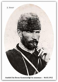 Mustafa Kemal Atatürk'ün Derne Komutanlığı'na atanması. 06.03.1912