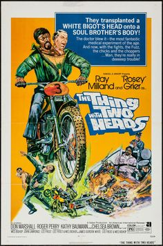 "The Thing with Two Heads (American International, 1972). One Sheet (27"" X 41""). Horror. Starring Ray Milland, Roosevelt Grier, Don Marshall, Roger Perry, Kathy Baumann, Chelsea Brown, and Rick Baker. Directed by Lee Frost."