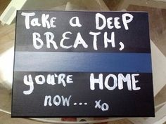 Thin Blue Line, Take A Deep Breath You're Home Now Canvas Wall art.  on Etsy, $20.00
