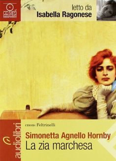 Amazon.it: La zia marchesa letto da Isabella Ragonese. Audiolibro. CD Audio formato MP3 - Simonetta Agnello Hornby - Libri