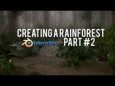 [HD] How to Create a Rainforest in Blender 2.6 (PART #2)