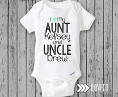 I Love my Aunt and Uncle Newborn Photo Prop - Baby Onesie 3 on Etsy, $19.99 Obviously it would say aunt Anna and uncle justin