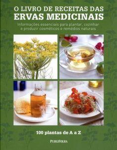 O Livro de Receitas Das Ervas Medicinais