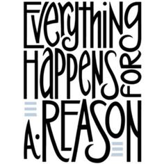 Everything Happens For A Reason Quotes - Check this out! Do share with us your thoughts. Everything Happens For A Reason Quotes Cute Quotes, Words Quotes, Great Quotes, Quotes To Live By, Funny Quotes, Inspirational Quotes, The Words, Cool Words, Boredom Quotes