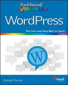 Clear the blog fog with this complete visual guide to the WordPress platform Teach Yourself VISUALLY WordPress, 3rd Edition introduces you to the exciting possibilities of one of the world's most popu                                                                                                                                                     More