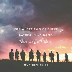 """When 2 or more are gathered..."" scripture"
