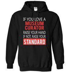 (Tshirt Discount) MUSEUM CURATOR STANDARD [Tshirt design] Hoodies, Funny Tee Shirts