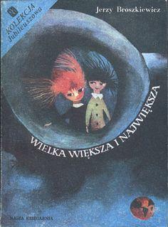 Wielka, większa i największa, Jerzy Broszkiewicz, Nasza Księgarnia, 1988, http://www.antykwariat.nepo.pl/wielka-wieksza-i-najwieksza-jerzy-broszkiewicz-p-12920.html
