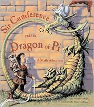 By Wayne Geehan, Cindy Creator Neuschwander. WAYNE GEEHAN has illustrated the Sir Cumference series, as well as Cut Down to Size at High Noon: A Math Adventure. Sir Cumference and the Dragon of Pi. Math Teacher, Math Classroom, Teaching Math, Math Literature, Math Jokes, Homeschool Math, Homeschooling, Pi Day, 5th Grade Math